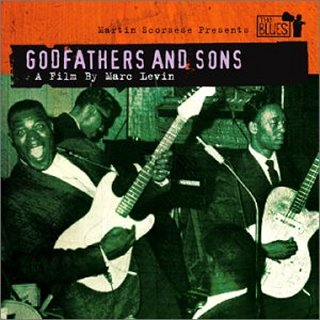 Martin Scorsese Presents The BluesGodfathers and Sons